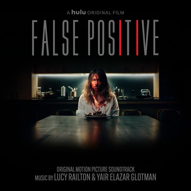 False Positive (Original Motion Picture Soundtrack) - Official Soundtrack