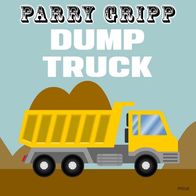 Dump Truck by Parry Gripp