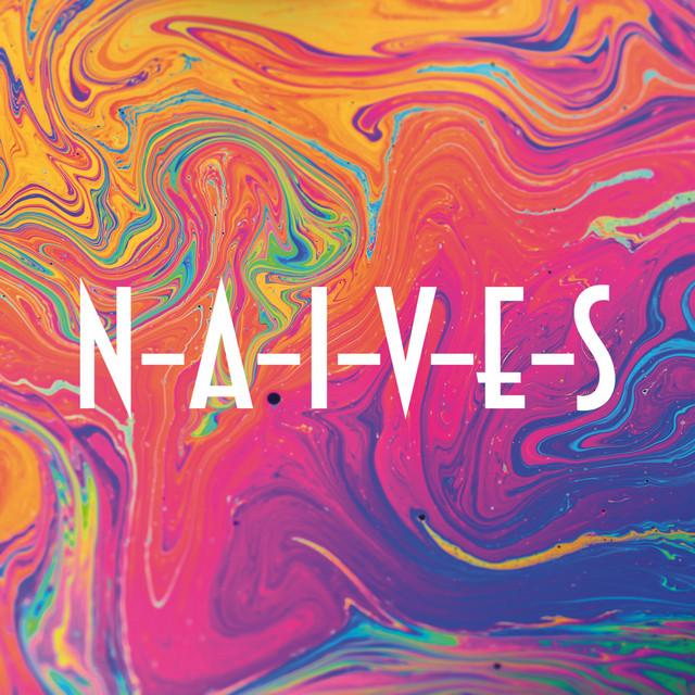 N-A-I-V-E-S
