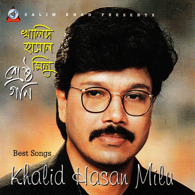 Best Songs Khalid Hasan Milu by Khalid Hasan Milu on Spotify