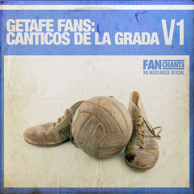 Getafe Fans: Canticos De La Grada V1