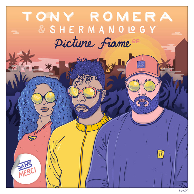 Tony Romera & Shermanology - Picture Frame EP