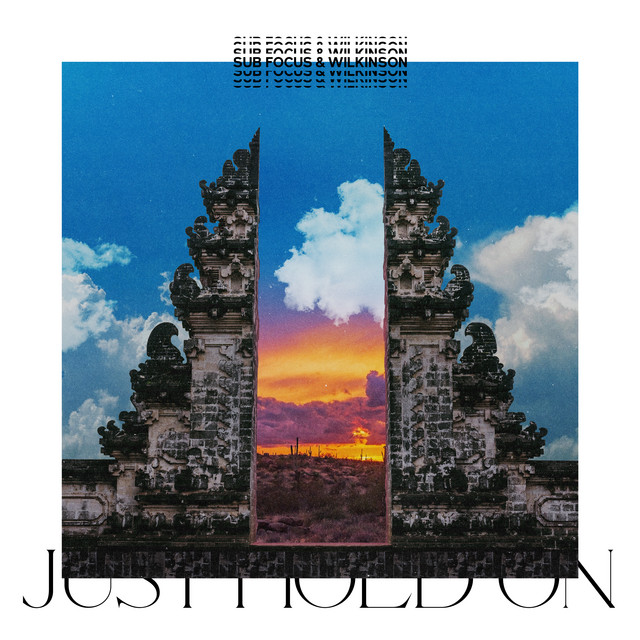 Just Hold On - Eli Brown Remix, a song by Sub Focus, Wilkinson ...