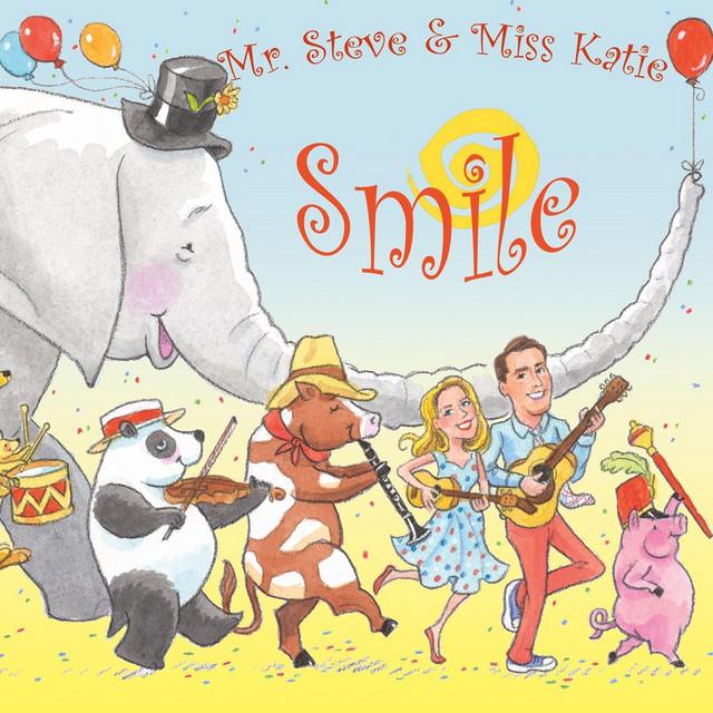 Smile by Mr. Steve & Miss Katie