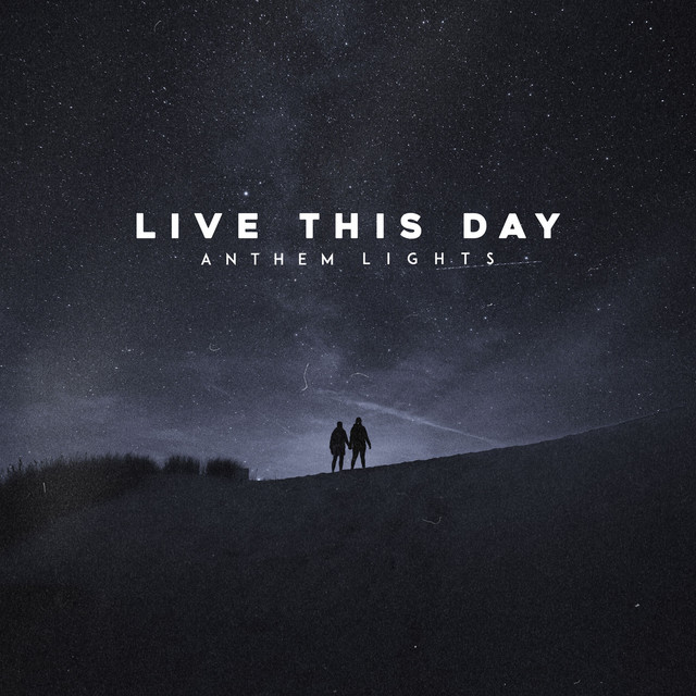 Anthem Lights - Live This Day