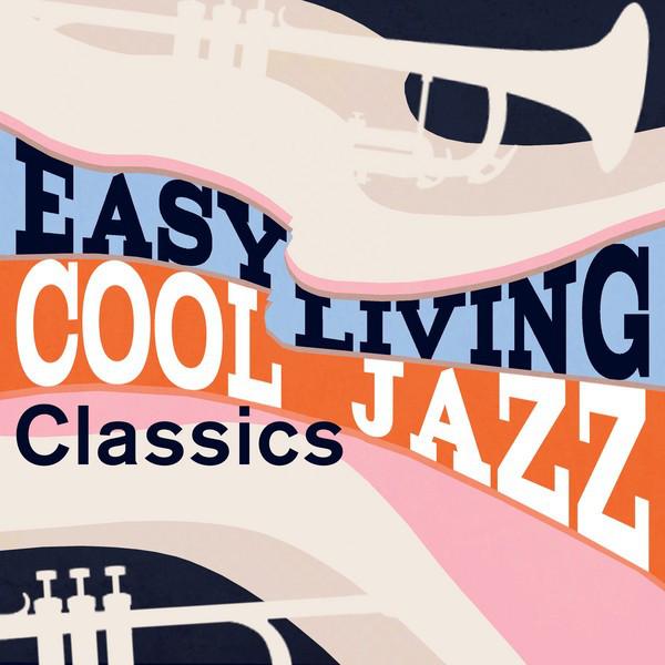 Easy Living: Cool Jazz Classics