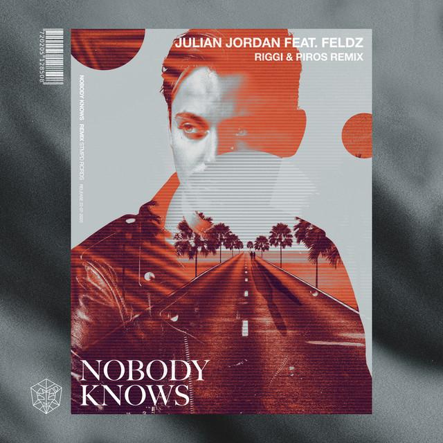 Nobody Knows - Riggi & Piros Remix