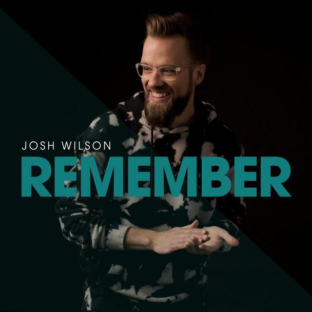 Josh Wilson - Remember