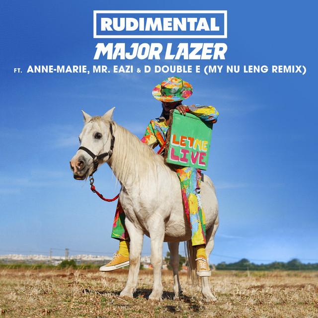 Let Me Live (feat. Anne-Marie, Mr Eazi & D Double E) [My Nu Leng Remix]