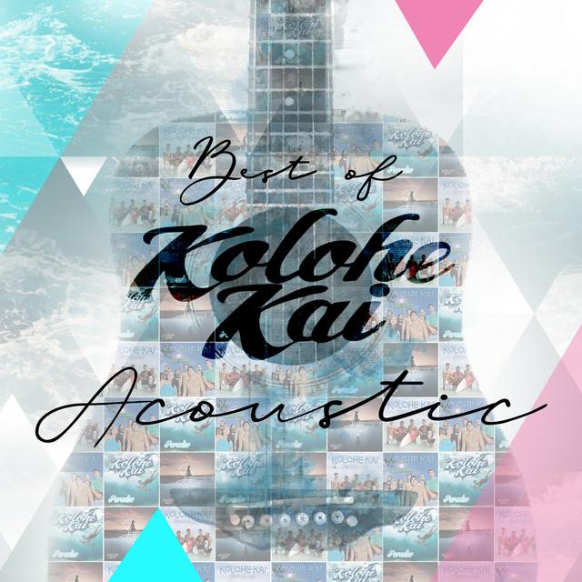 Best of Kolohe Kai (Acoustic)