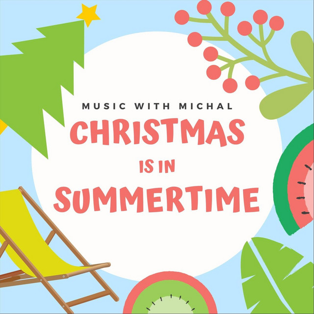 Christmas Is in Summertime by Music with Michal