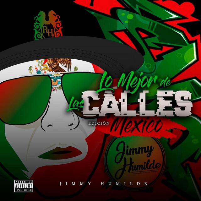Jimmy Humilde Presenta Lo Mejor De Las Calles Edición Mexico