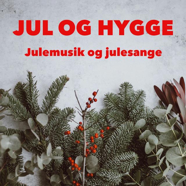 Jul og Hygge - Julemusik og Julesange
