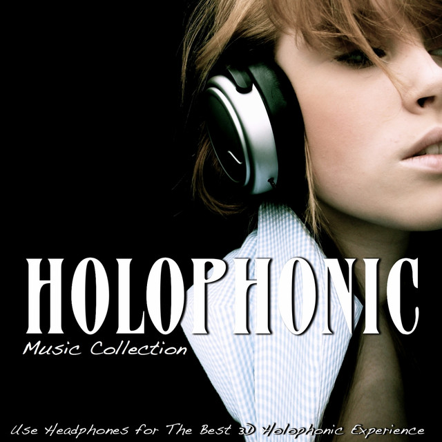 Holophonic: Music Collection (Use Headphones for the Best 3D Holophonic  Experience) - Album by Otoacoustic Emissions | Spotify