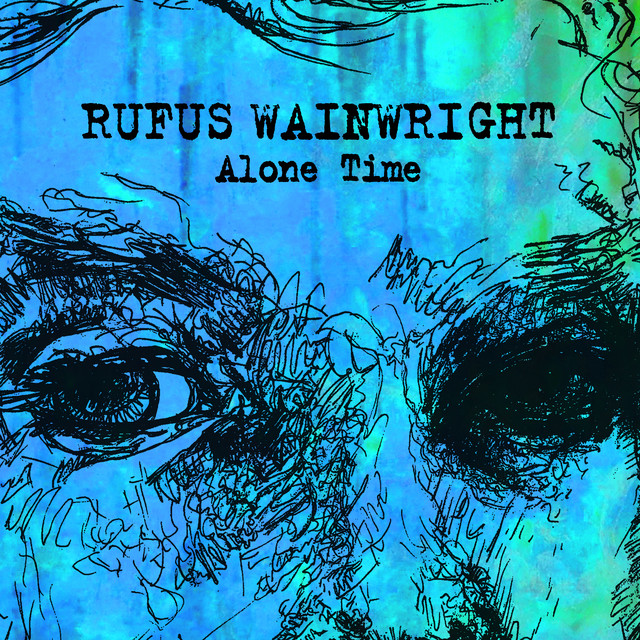 Alone Time by Rufus Wainwright