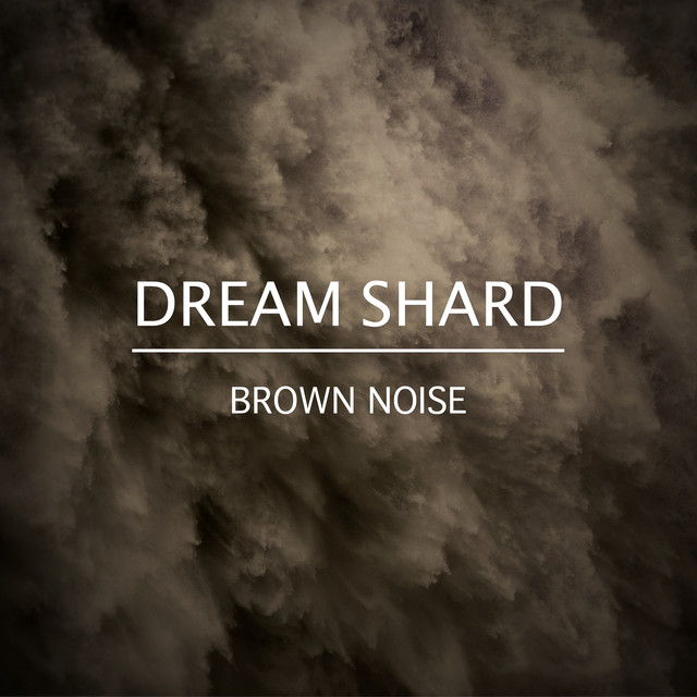 Album cover for Brown Noise by Dream Shard