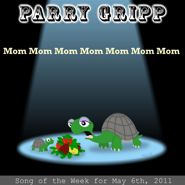 Mom Mom Mom Mom Mom Mom Mom by Parry Gripp