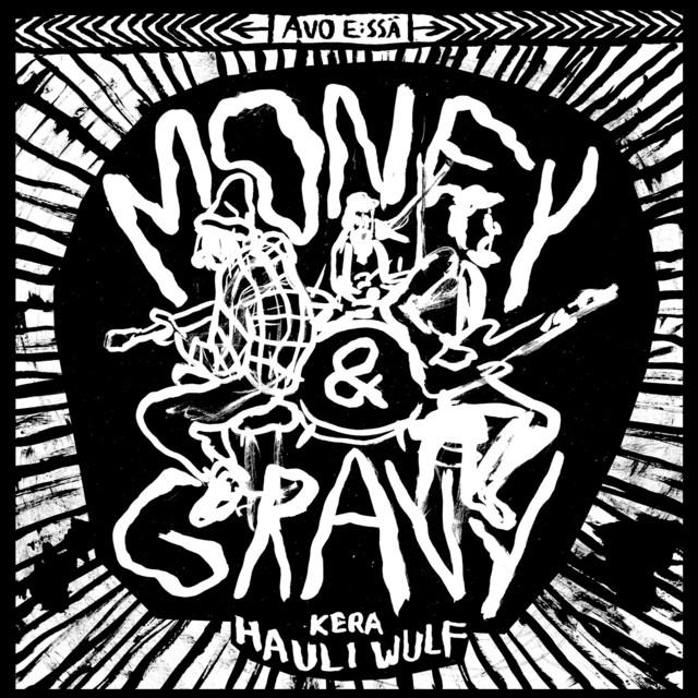 Kansikuva: Money & Gravy kera Hauli Volf