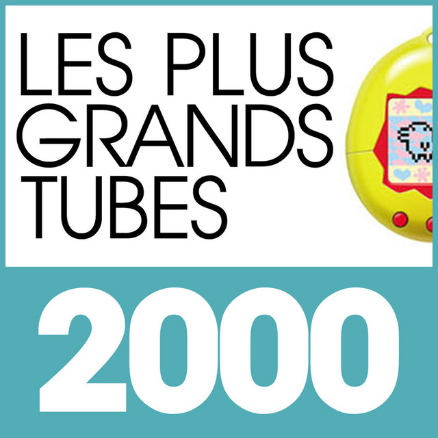 Les Plus Grands Tubes 2000