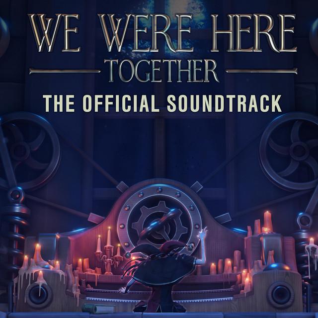 We Were Here Together (Original Game Soundtrack)