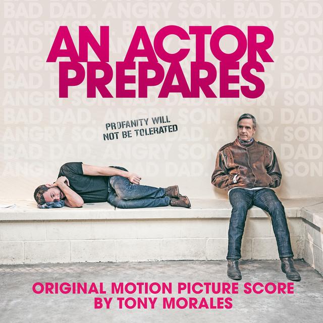 An Actor Prepares (Original Motion Picture Soundtrack) – Tony Morales
