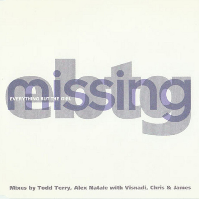 Missing (Todd Terry Club Mix) · Everything but the Girl