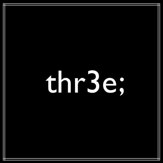 Thr3e;