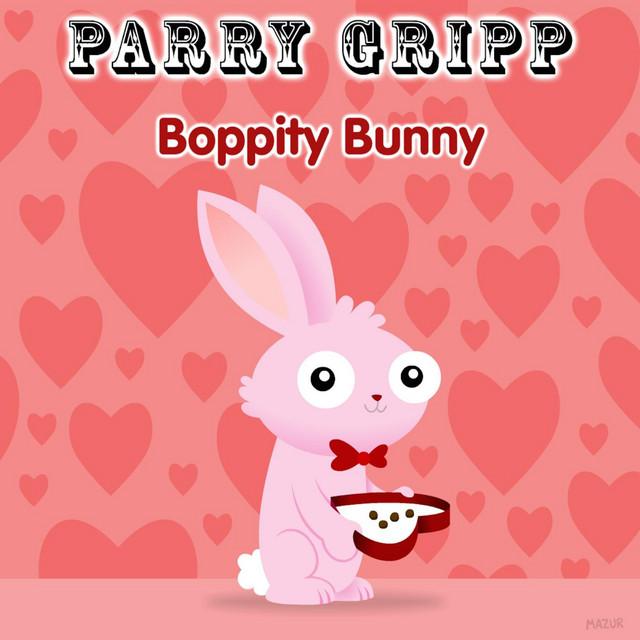 Boppity Bunny by Parry Gripp