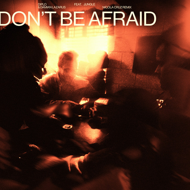 Don't Be Afraid (Nicola Cruz Remix)