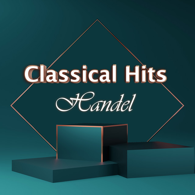 Classical Hits: Handel