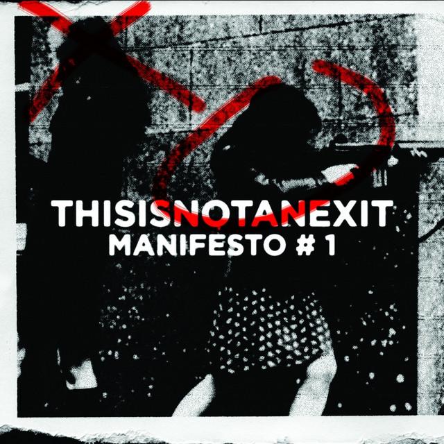 Thisisnotanexit Manifesto #1