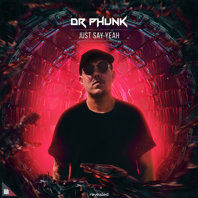 Dr Phunk - Just Say Yeah