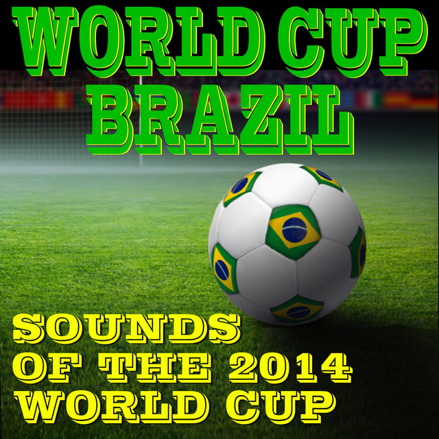 World Cup Brazil: Sounds of the 2014 World Cup