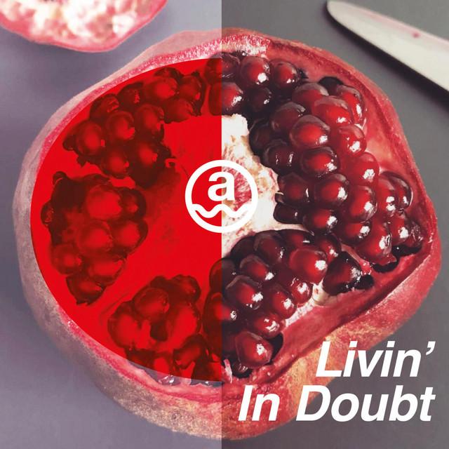 Livin' in Doubt