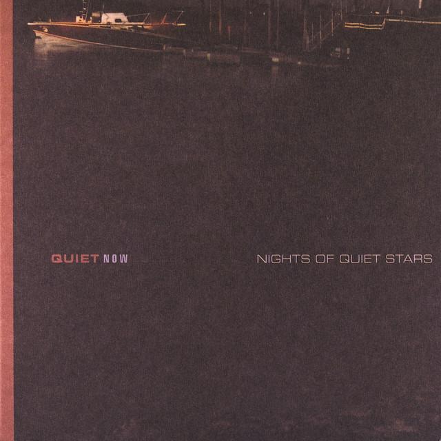 Quiet Now: Nights Of Quiet Stars