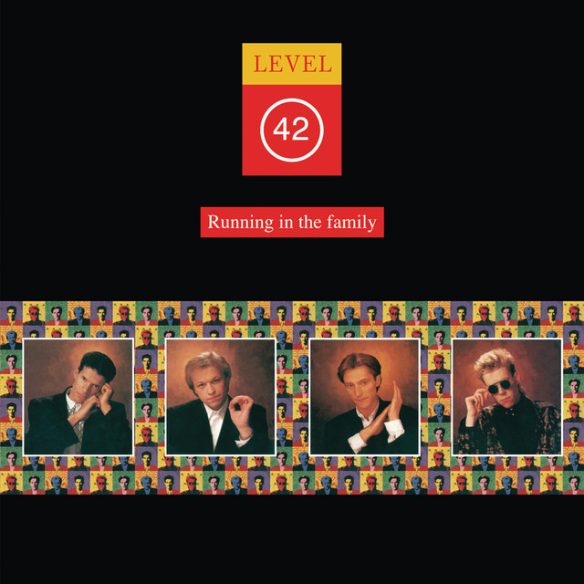 Level 42  Running In The Family :Replay