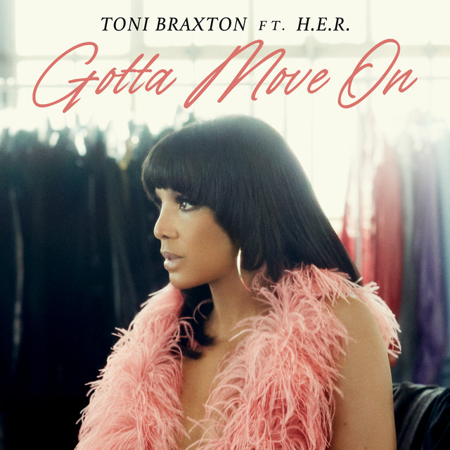Gotta Move On (feat. H.E.R.) by Toni Braxton