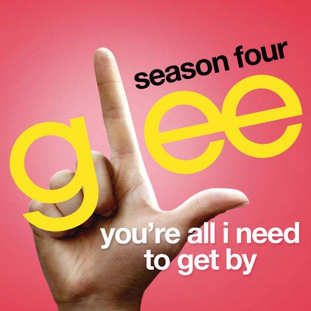 You're All I Need To Get By (Glee Cast Version)
