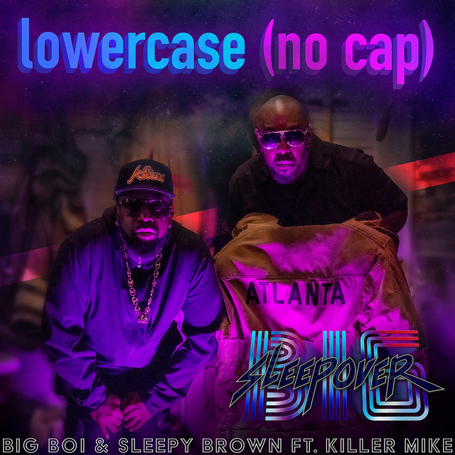 Lower Case (no cap) [feat. Killer Mike]