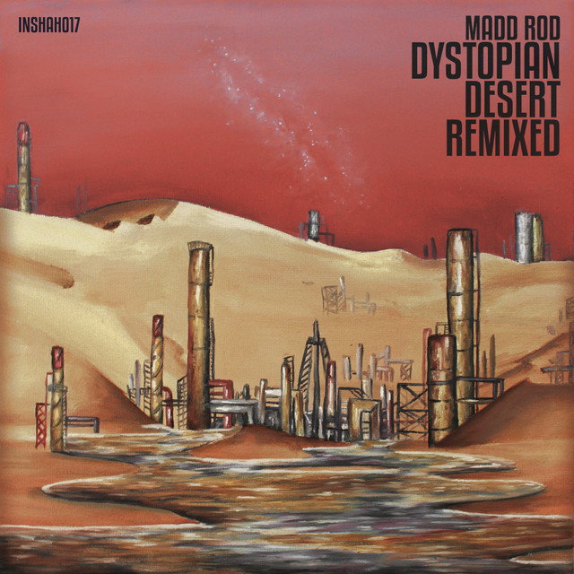 Madd Rod - Dystopian Desert Remixed [EP] Image