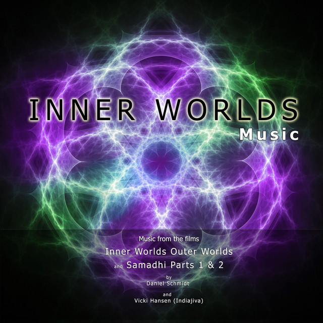 Inner Worlds Music (Music from the Films Inner Worlds Outer Worlds and Samadhi Parts 1 and 2)
