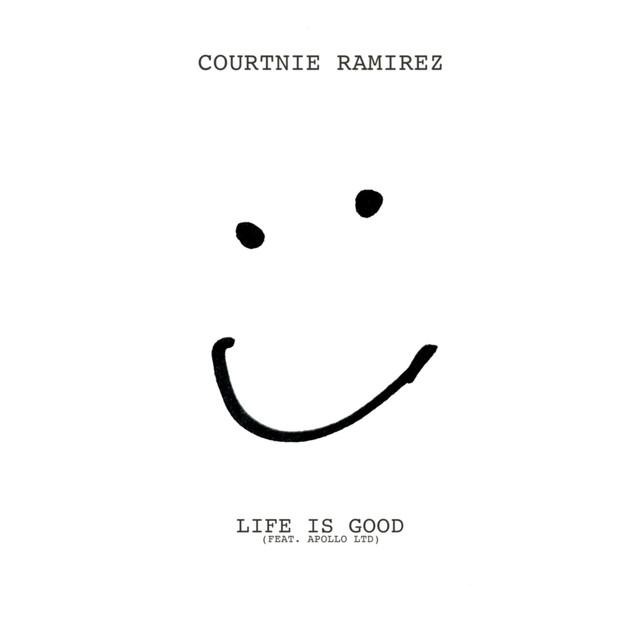 Courtnie Ramirez, Apollo LTD - LIFE IS GOOD