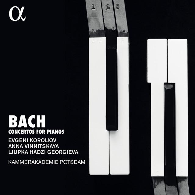 Bach: Concertos for Pianos
