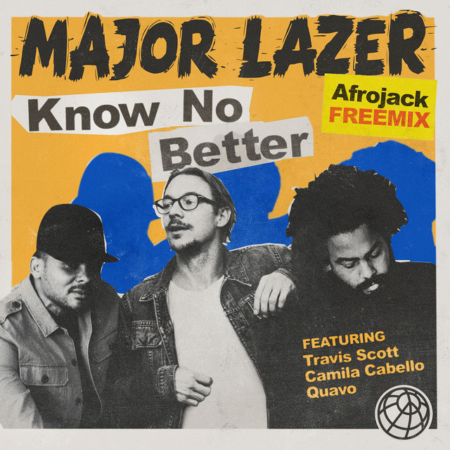 Know No Better (feat. Travis Scott, Camila Cabello & Quavo) [Afrojack Freemix]