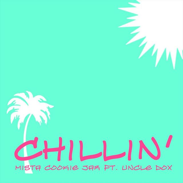 Chillin' by Mista Cookie Jar