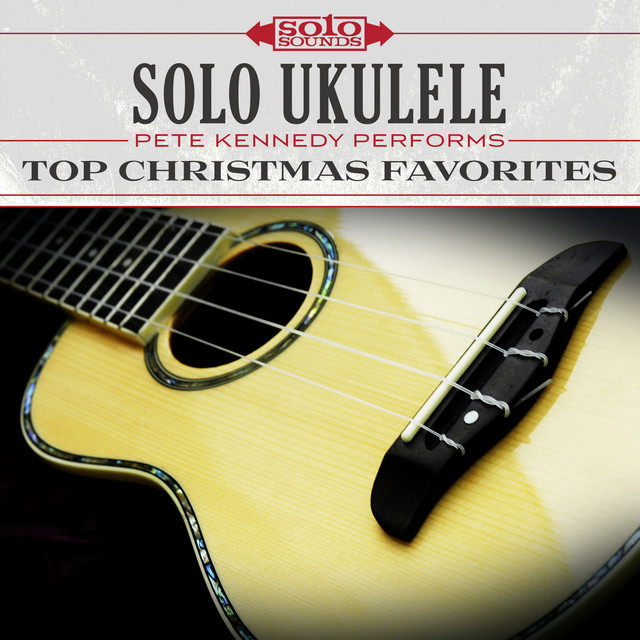 Solo Ukulele: Pete Kennedy Performs Top Christmas Favorites