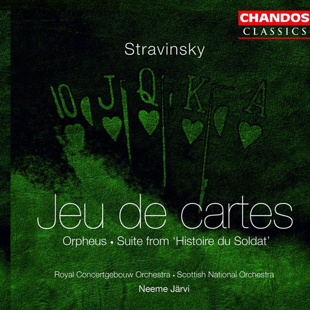 Stravinsky: Jeu De Cartes / Orpheus / Histoire Du Soldat
