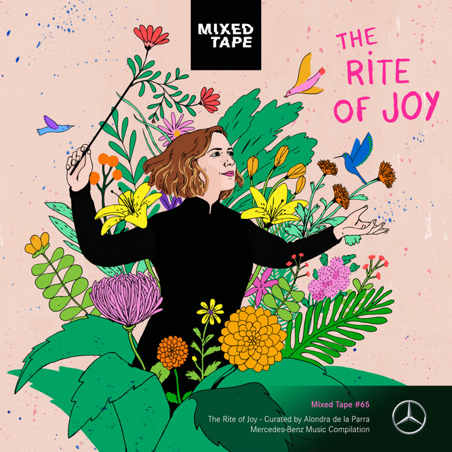 Mixed Tape Compilation #65: The Rite of Joy - Curated by Alondra de la Parra Image