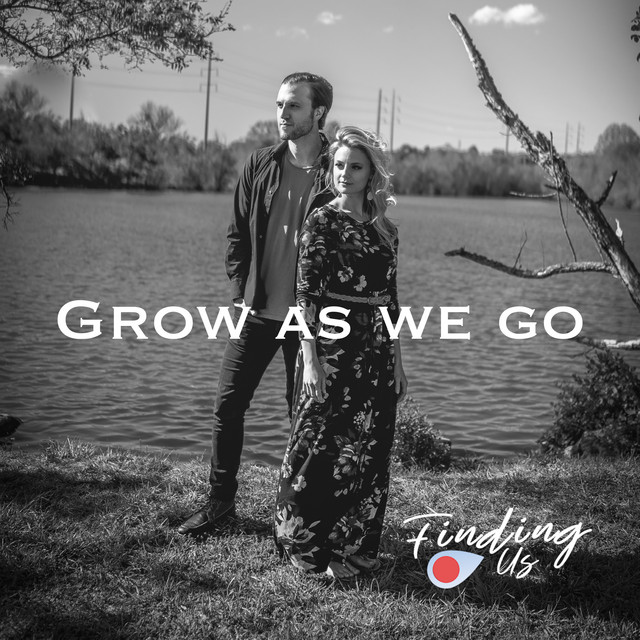 Finding Us, Chad Graham - Grow as We Go