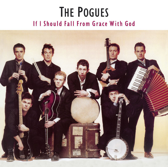 The Pogues  If I Should Fall From Grace With God :Replay